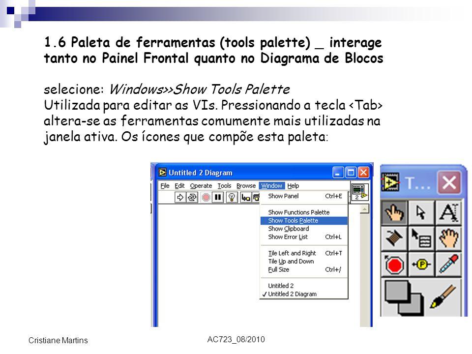 selecione: Windows>>Show Tools Palette