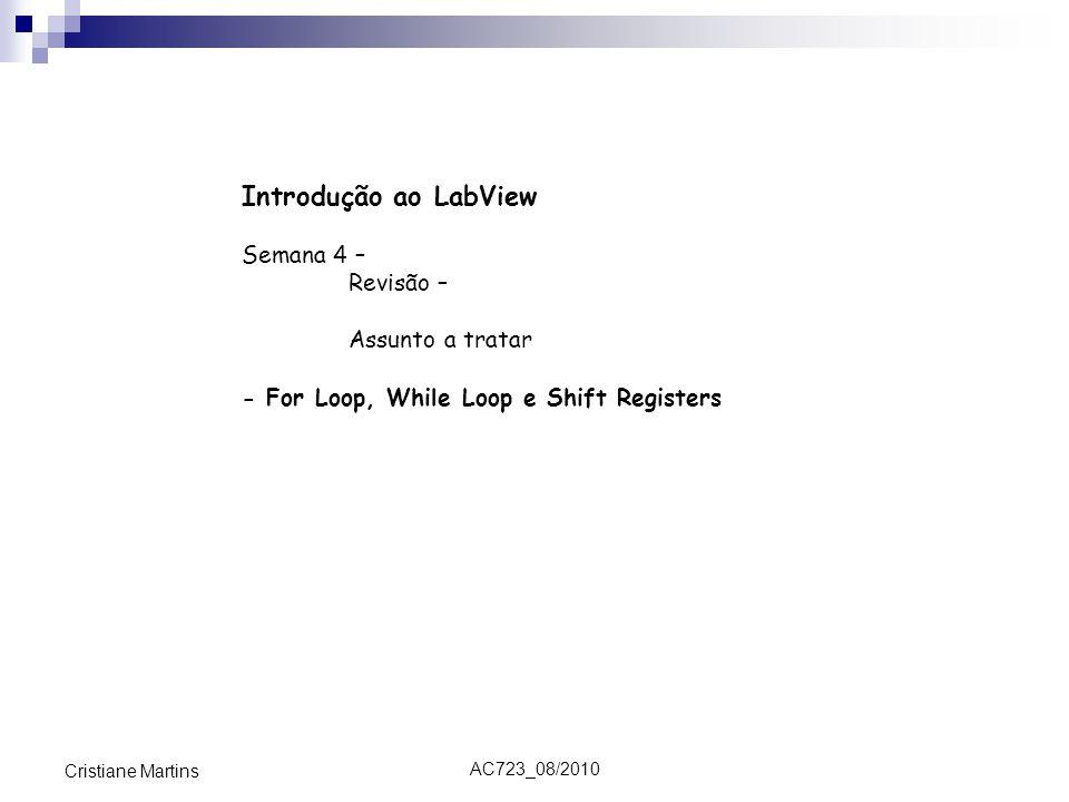 Introdução ao LabView Semana 4 – Revisão – Assunto a tratar