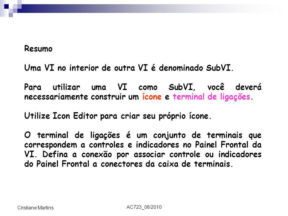 Uma VI no interior de outra VI é denominado SubVI.