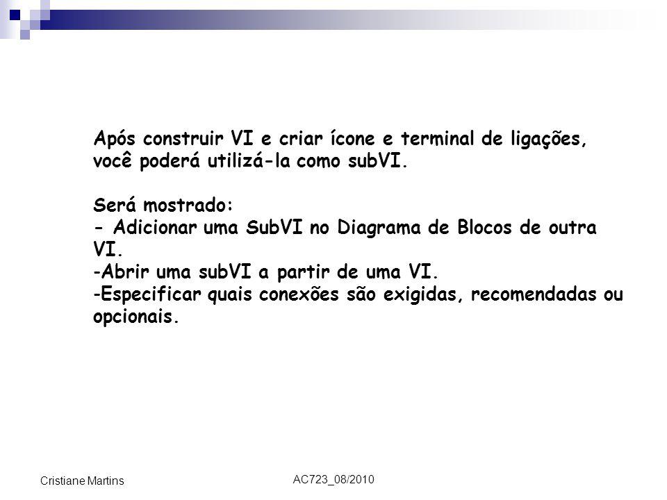 - Adicionar uma SubVI no Diagrama de Blocos de outra VI.
