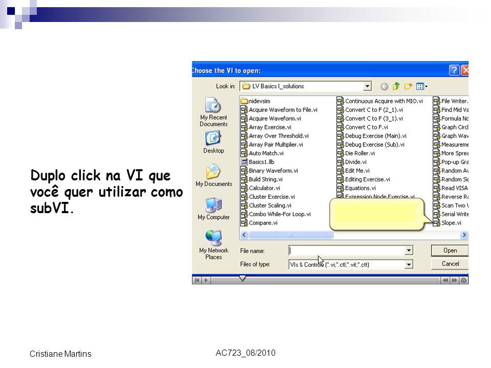 Duplo click na VI que você quer utilizar como subVI.