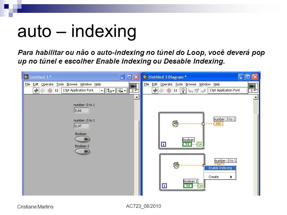 auto – indexing Para habilitar ou não o auto-indexing no túnel do Loop, você deverá pop up no túnel e escolher Enable Indexing ou Desable Indexing.