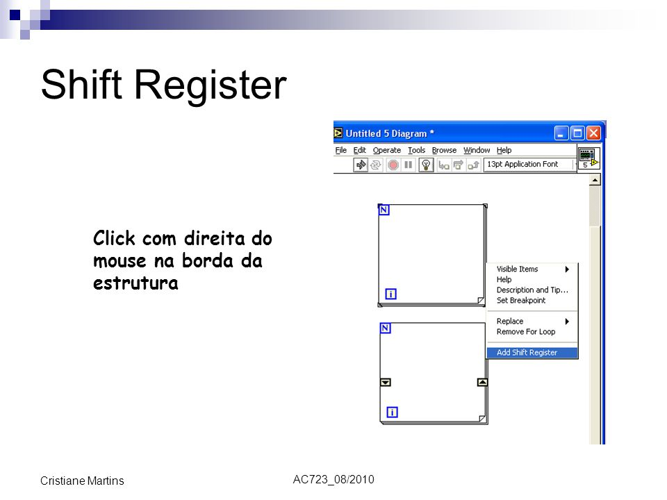 Shift Register Click com direita do mouse na borda da estrutura