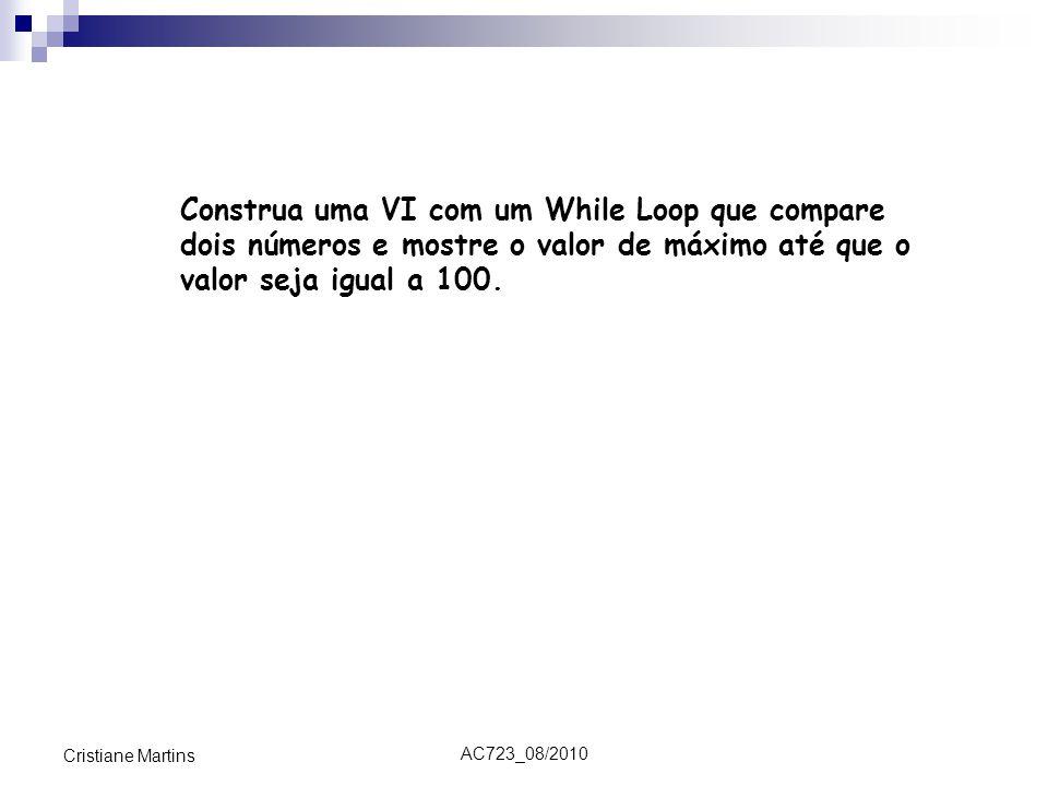 Construa uma VI com um While Loop que compare dois números e mostre o valor de máximo até que o valor seja igual a 100.