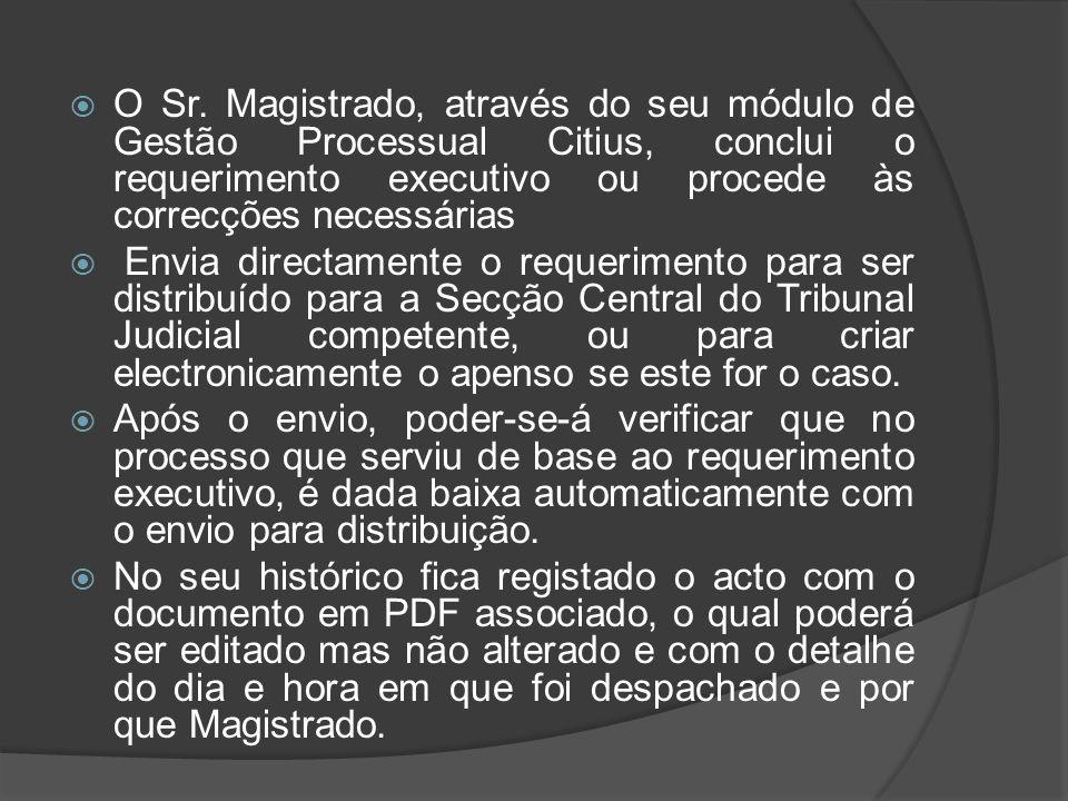O Sr. Magistrado, através do seu módulo de Gestão Processual Citius, conclui o requerimento executivo ou procede às correcções necessárias