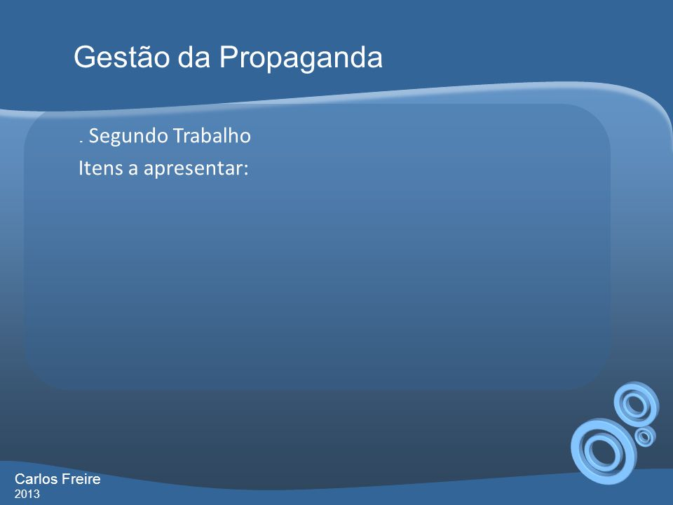 Gestão da Propaganda Itens a apresentar: . Segundo Trabalho