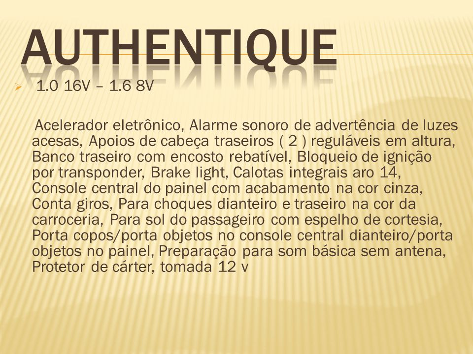 AUTHENTIQUE 1.0 16V – 1.6 8V.