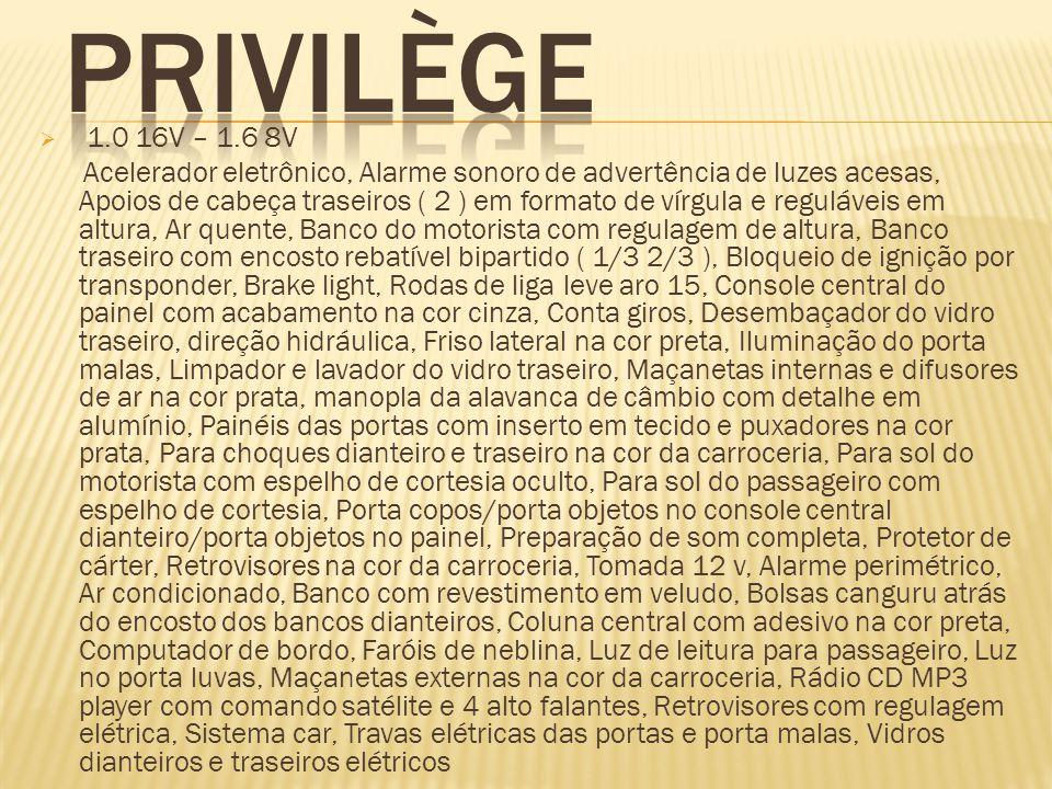 PRIVILÈGE 1.0 16V – 1.6 8V.