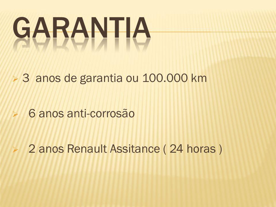 GARANTIA 3 anos de garantia ou 100.000 km 6 anos anti-corrosão