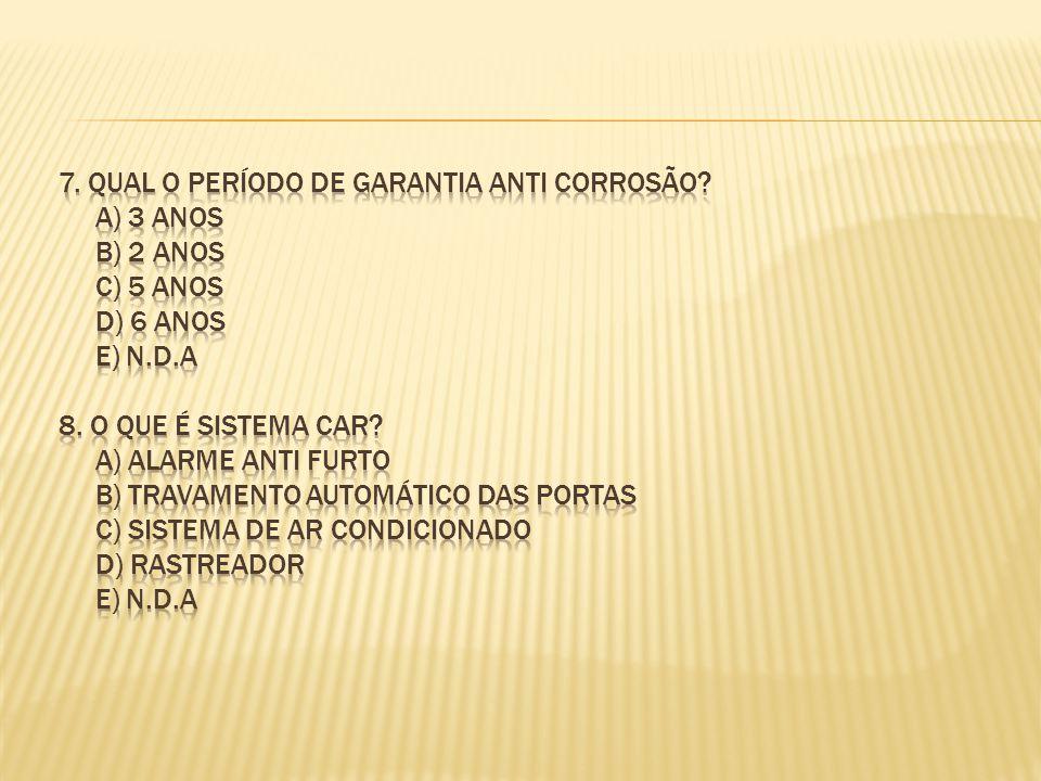 7. qual o período de garantia anti corrosão