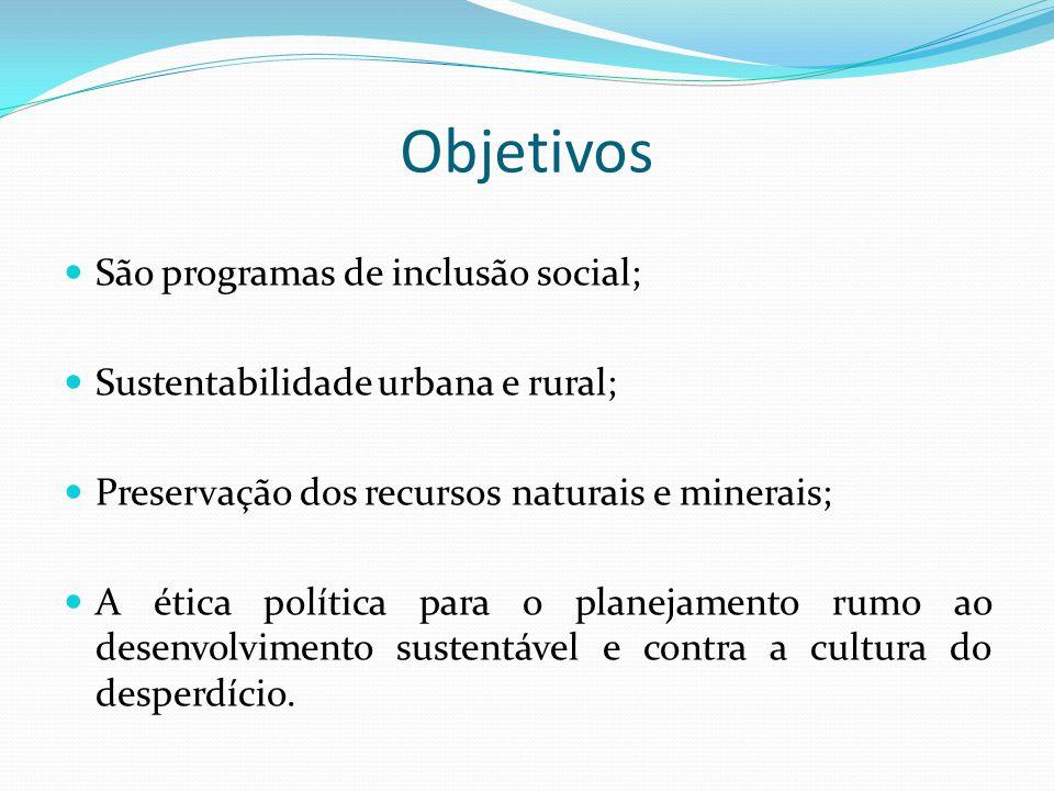 Objetivos São programas de inclusão social;