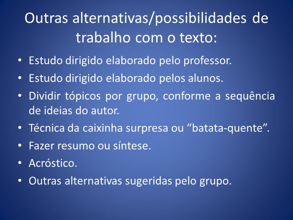 Outras alternativas/possibilidades de trabalho com o texto: