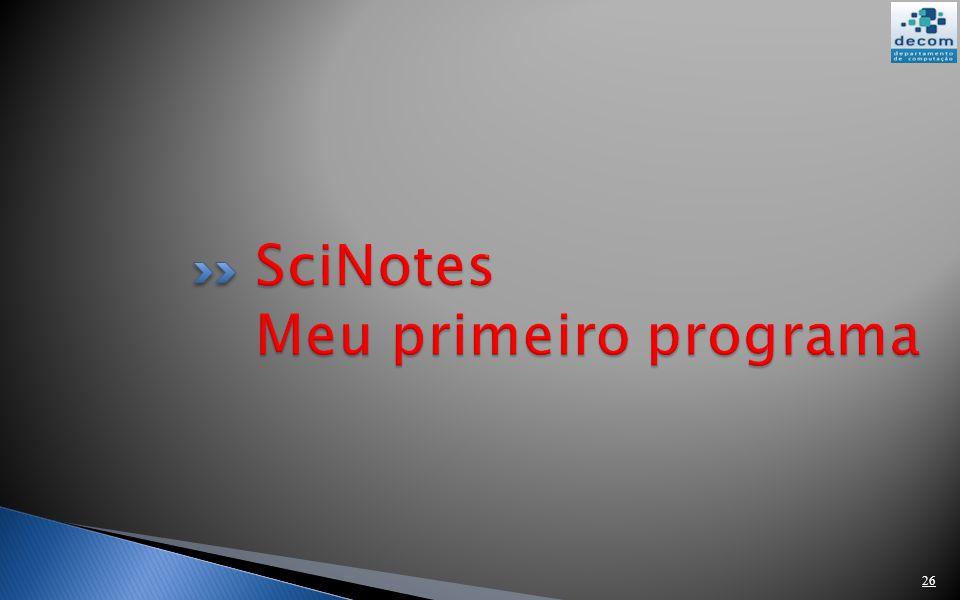 SciNotes Meu primeiro programa