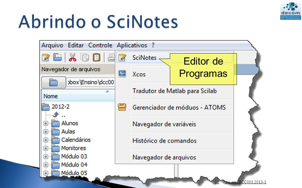 Abrindo o SciNotes Editor de Programas UFMG DCC001 2013-1