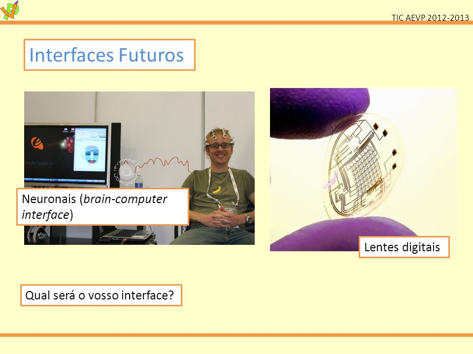 Interfaces Futuros Neuronais (brain-computer interface)
