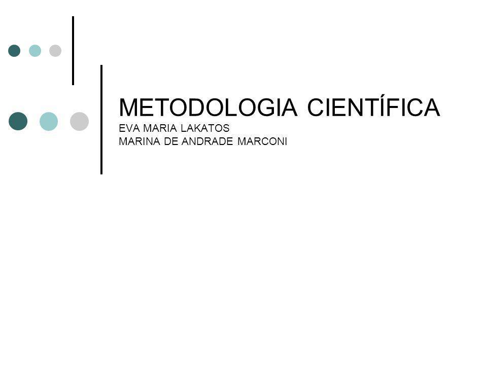 METODOLOGIA CIENTÍFICA EVA MARIA LAKATOS MARINA DE ANDRADE MARCONI