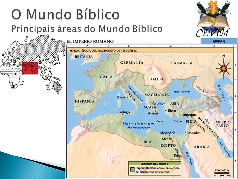 O Mundo Bíblico Principais áreas do Mundo Bíblico