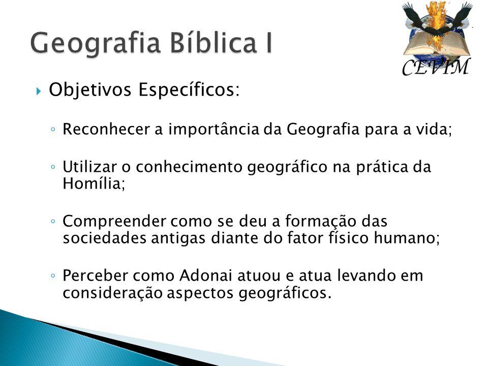 Geografia Bíblica I Objetivos Específicos:
