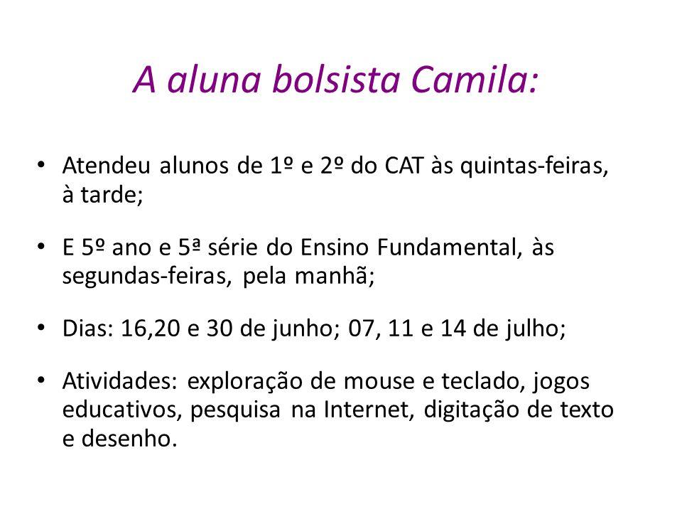 A aluna bolsista Camila:
