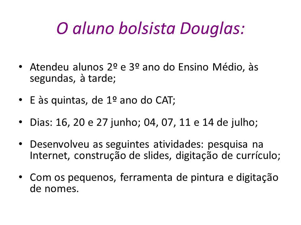 O aluno bolsista Douglas: