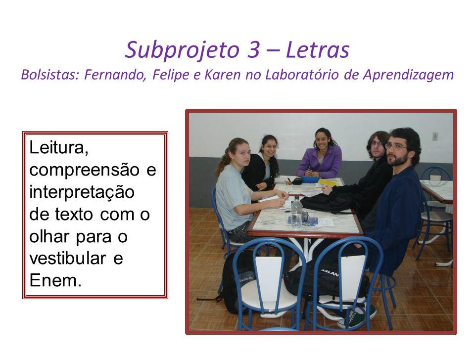 Subprojeto 3 – Letras Bolsistas: Fernando, Felipe e Karen no Laboratório de Aprendizagem