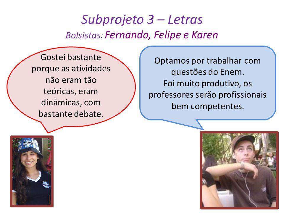 Subprojeto 3 – Letras Bolsistas: Fernando, Felipe e Karen