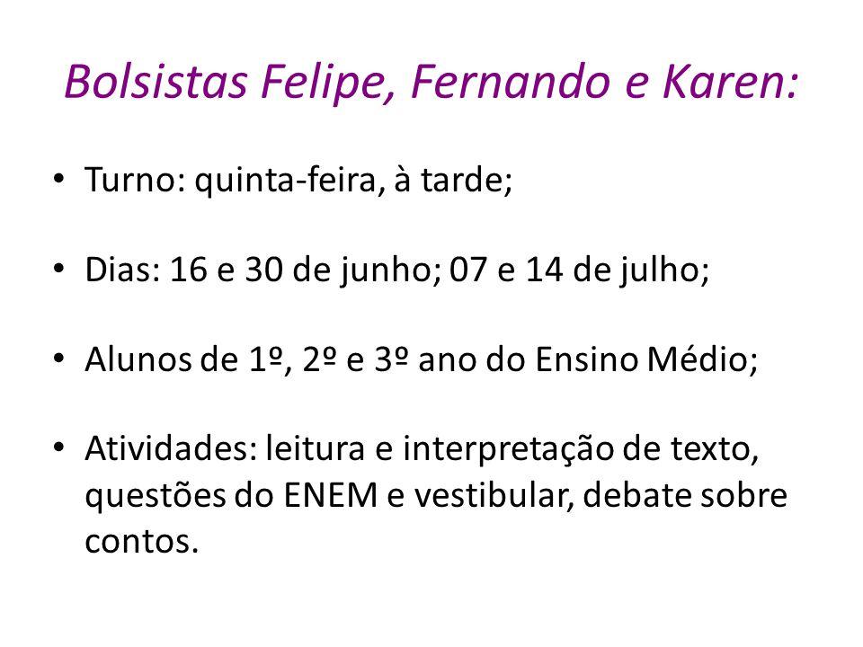 Bolsistas Felipe, Fernando e Karen: