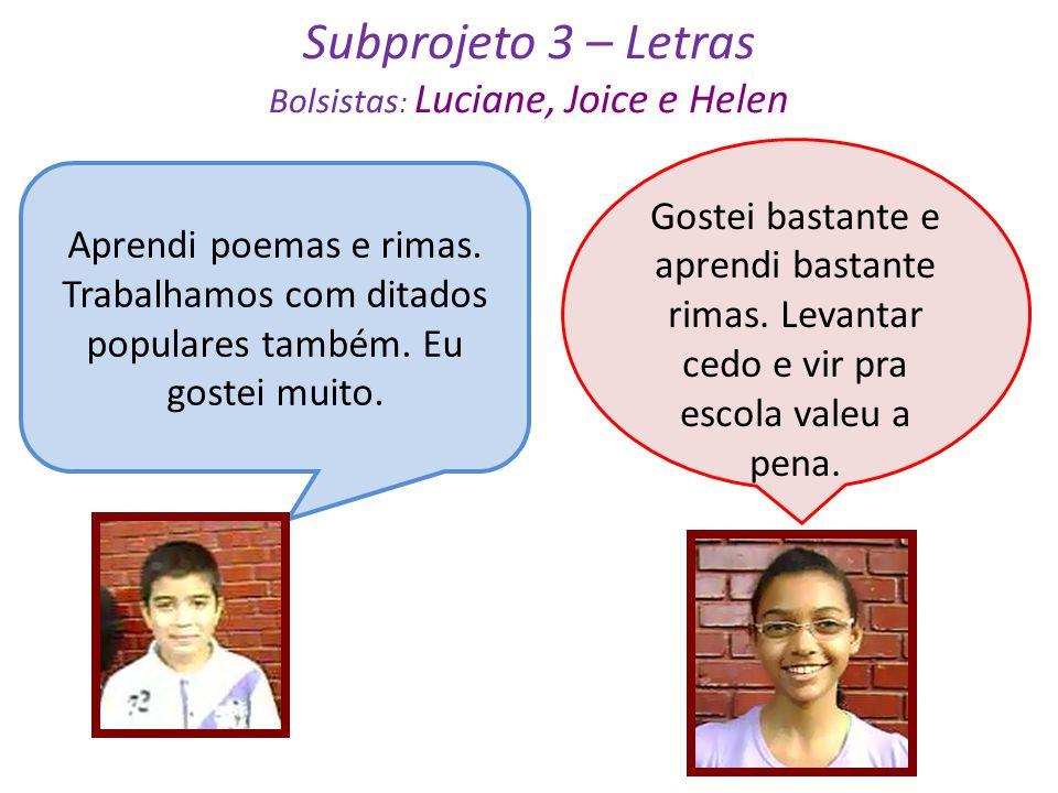 Subprojeto 3 – Letras Bolsistas: Luciane, Joice e Helen