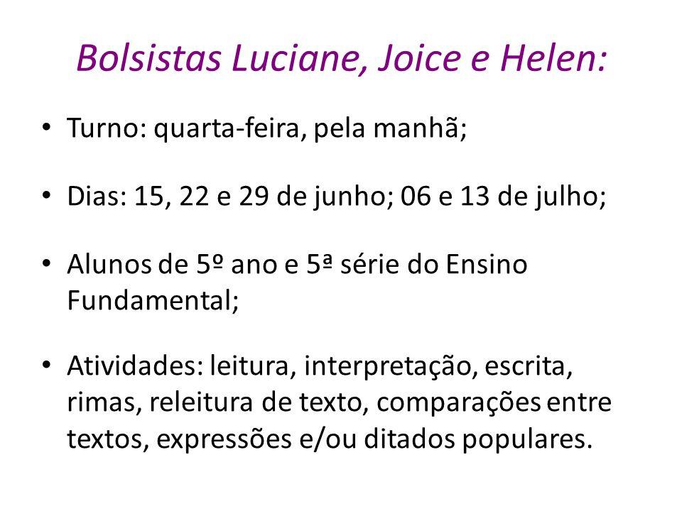 Bolsistas Luciane, Joice e Helen: