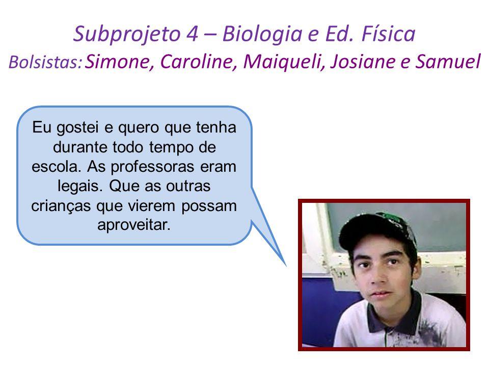 Subprojeto 4 – Biologia e Ed