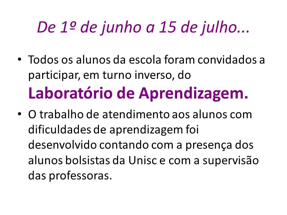De 1º de junho a 15 de julho... Todos os alunos da escola foram convidados a participar, em turno inverso, do Laboratório de Aprendizagem.