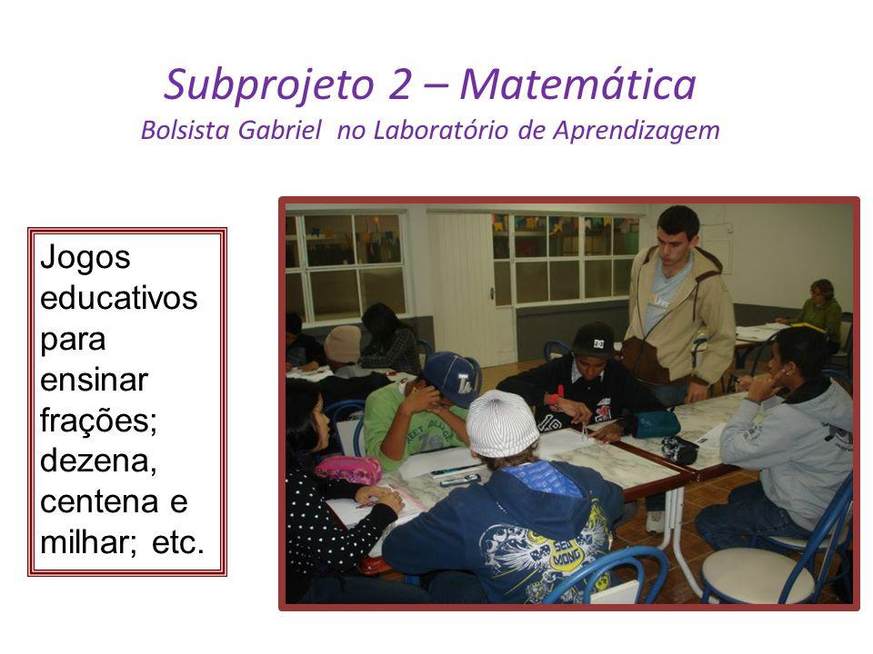 Subprojeto 2 – Matemática Bolsista Gabriel no Laboratório de Aprendizagem