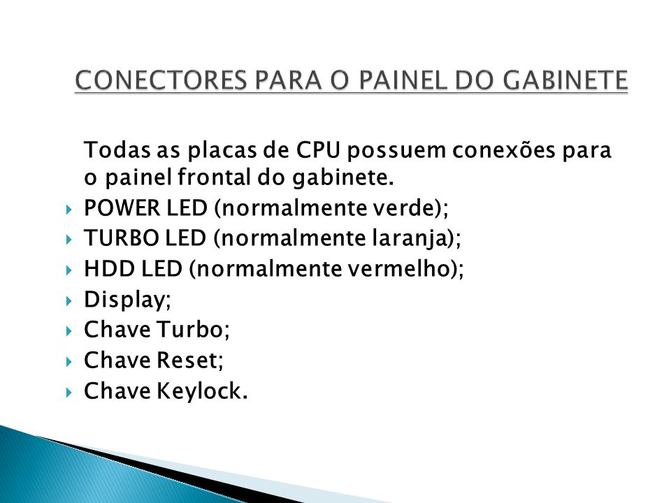 CONECTORES PARA O PAINEL DO GABINETE