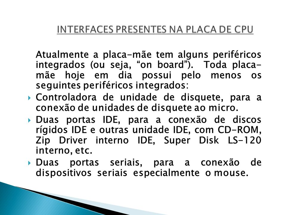 INTERFACES PRESENTES NA PLACA DE CPU