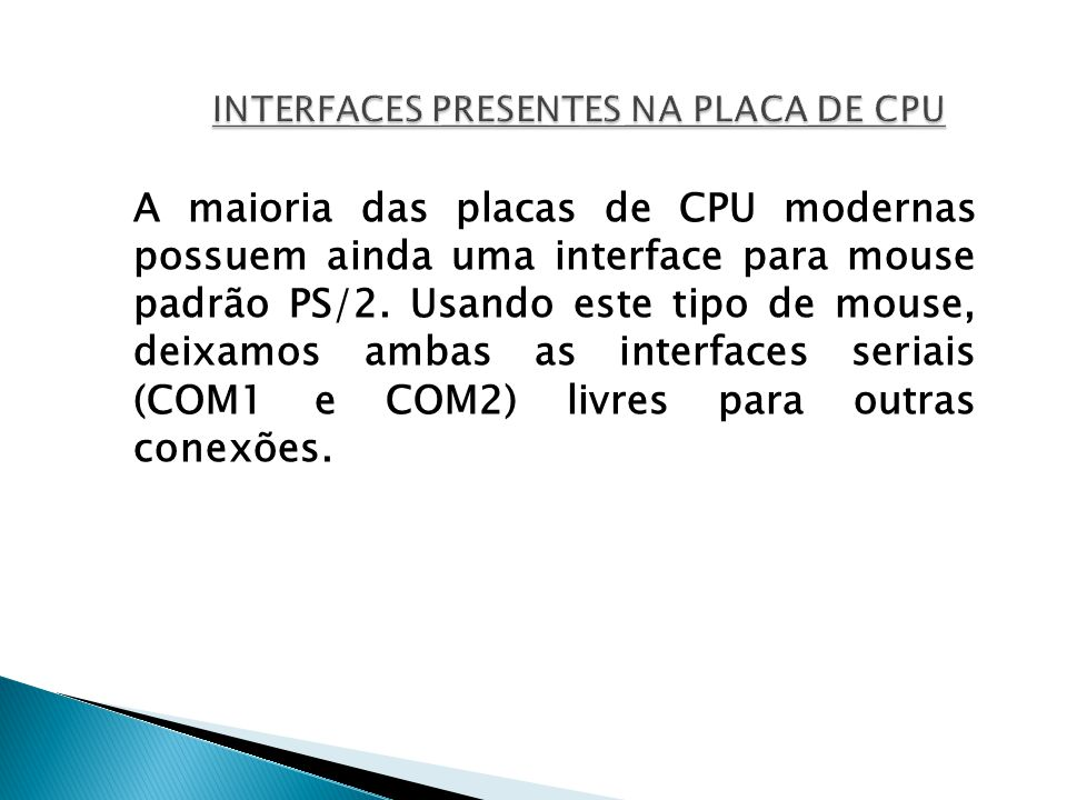INTERFACES PRESENTES NA PLACA DE CPU