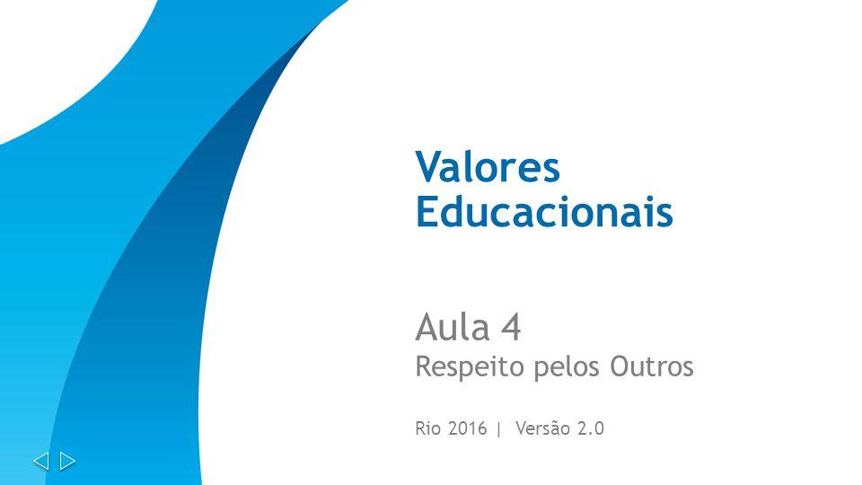 Valores Educacionais Aula 4 Respeito pelos Outros