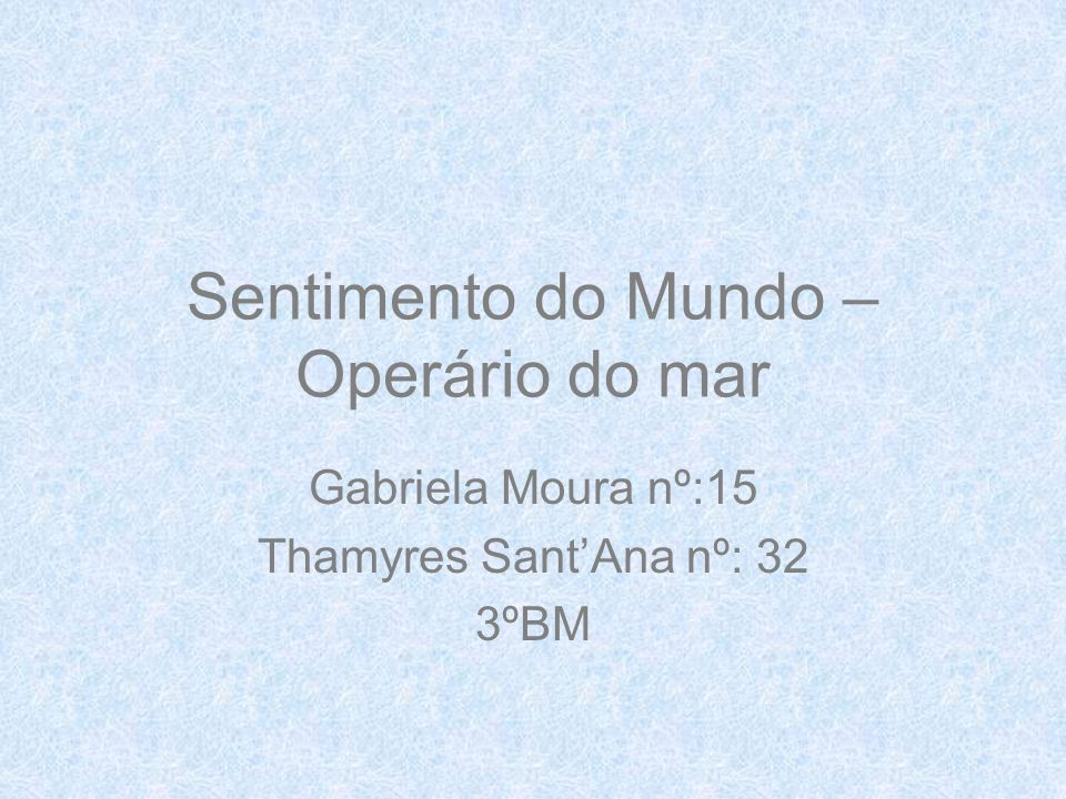 Sentimento do Mundo – Operário do mar