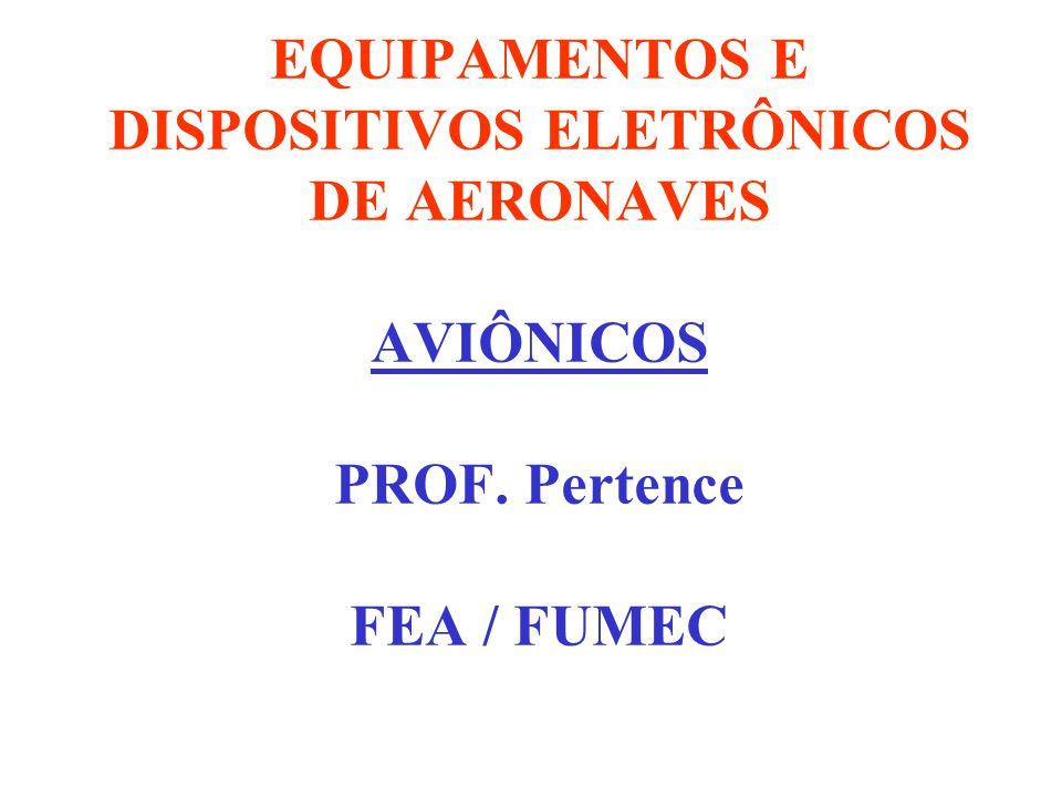 EQUIPAMENTOS E DISPOSITIVOS ELETRÔNICOS DE AERONAVES AVIÔNICOS PROF
