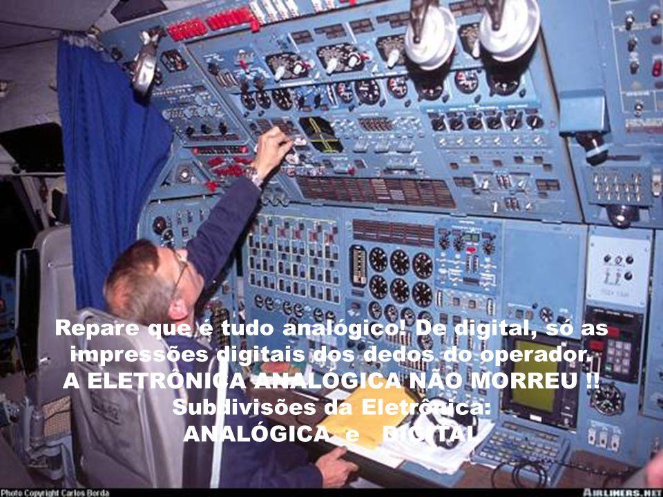 A ELETRÔNICA ANALÓGICA NÃO MORREU !! Subdivisões da Eletrônica: