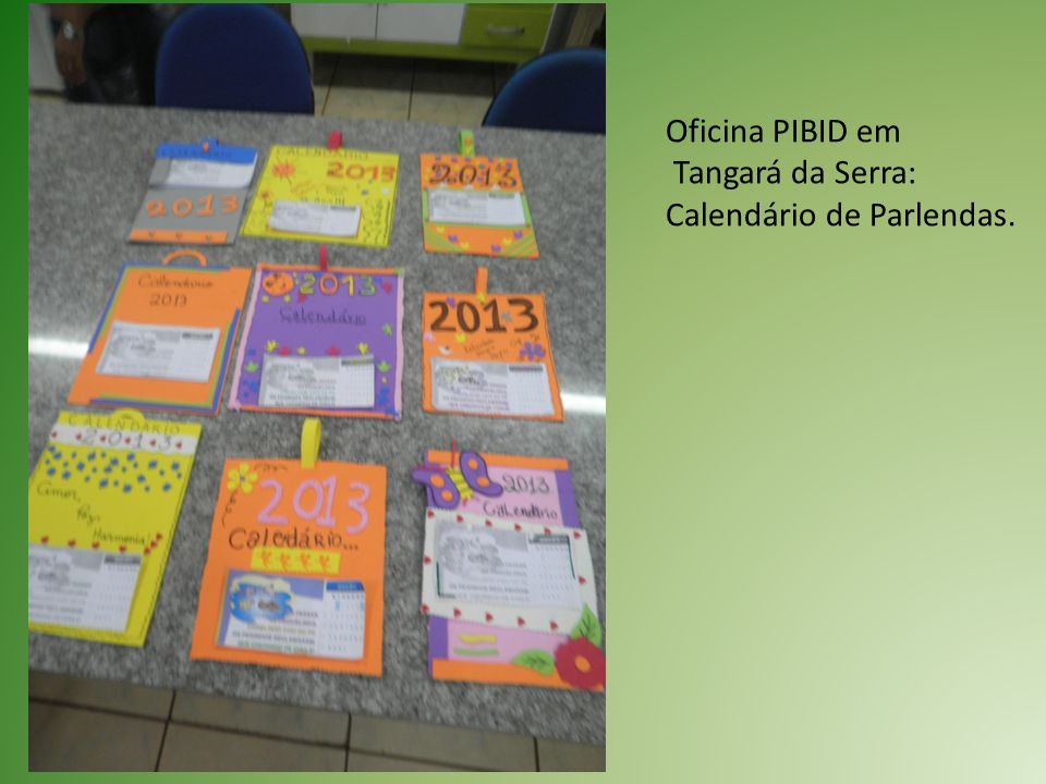 Oficina PIBID em Tangará da Serra: Calendário de Parlendas.