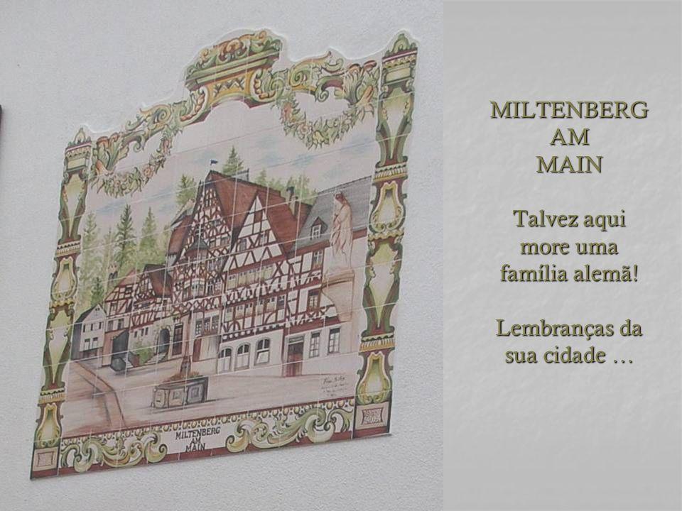 MILTENBERG AM MAIN Talvez aqui more uma família alemã