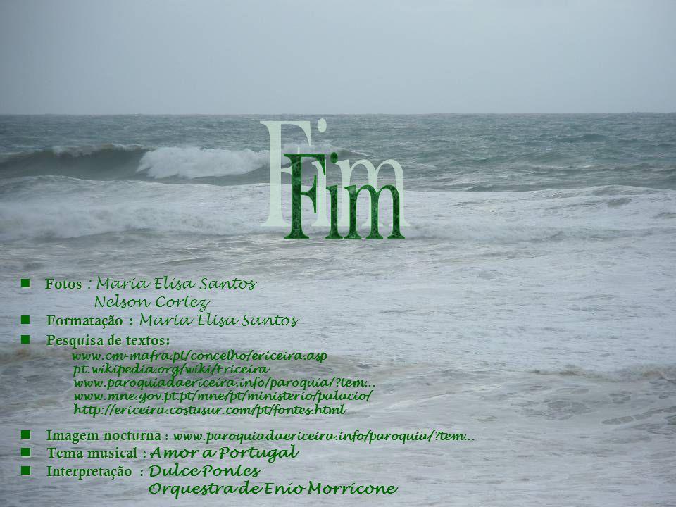 Fim Fotos : Maria Elisa Santos Nelson Cortez