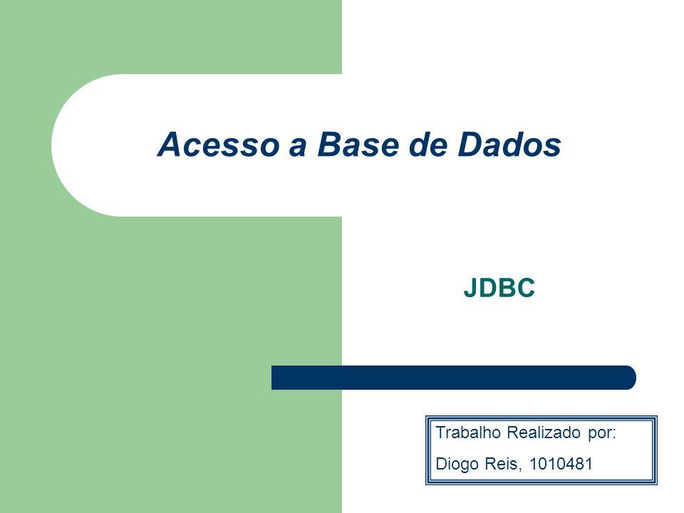 Acesso a Base de Dados JDBC Trabalho Realizado por: