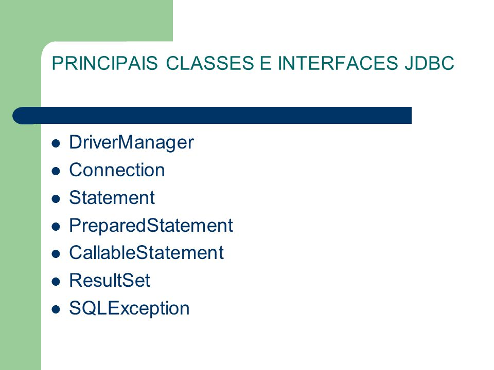 PRINCIPAIS CLASSES E INTERFACES JDBC