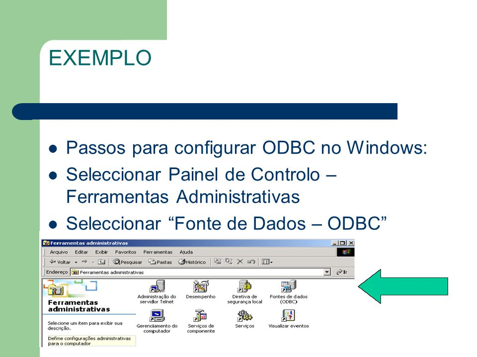 EXEMPLO Passos para configurar ODBC no Windows: