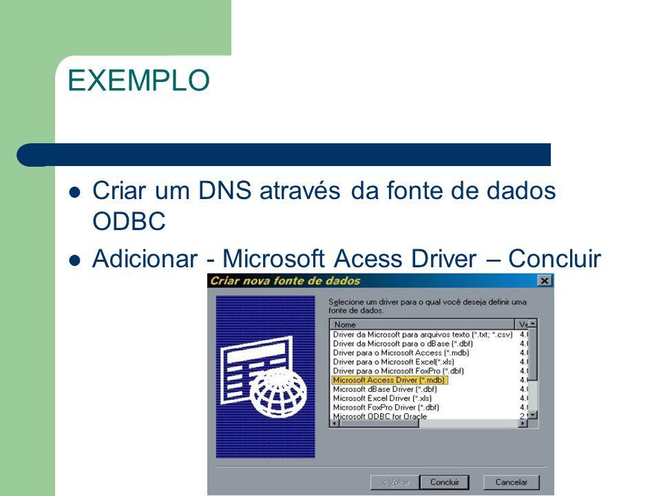 EXEMPLO Criar um DNS através da fonte de dados ODBC