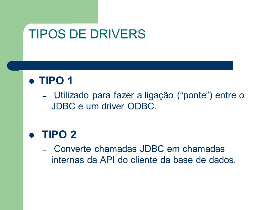TIPOS DE DRIVERS TIPO 1 TIPO 2