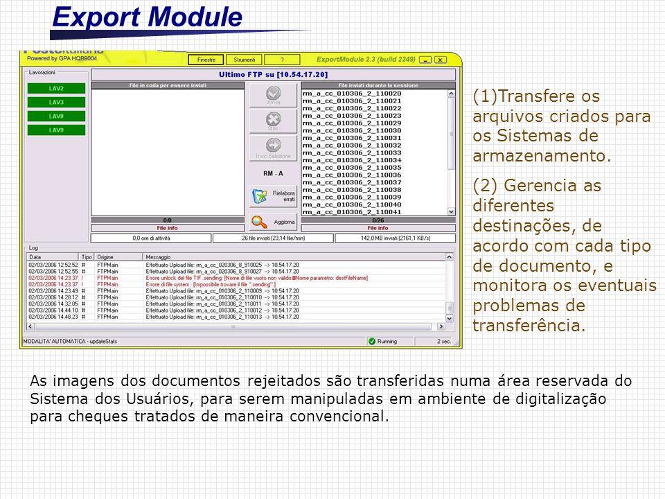 Export Module (1)Transfere os arquivos criados para os Sistemas de armazenamento.