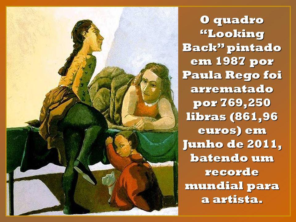 O quadro Looking Back pintado em 1987 por Paula Rego foi arrematado por 769,250 libras (861,96 euros) em Junho de 2011, batendo um recorde mundial para a artista.