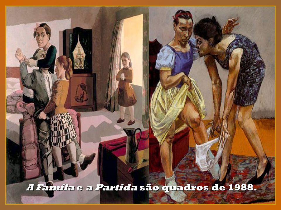 A Famíla e a Partida são quadros de 1988.